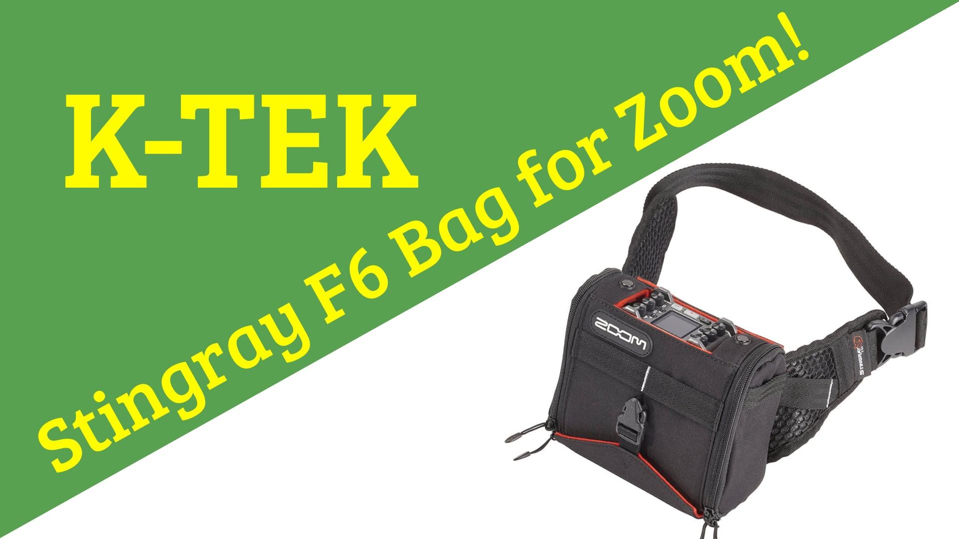 First Look: K-Tek Stingray Zoom F6 Bag